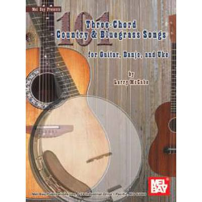 101 THREE CHORD COUNTRY & BLUEGRASS SONGS