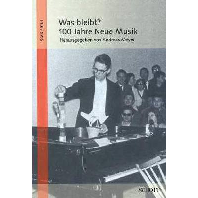 Was bleibt - 100 Jahre Neue Musik