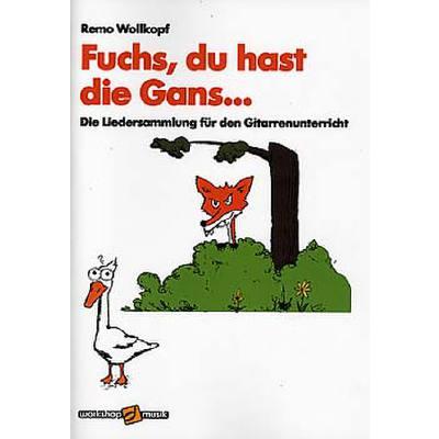 Fuchs du hast die Gans - Die Liedersammlung fuer den
