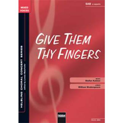 give-them-thy-fingers