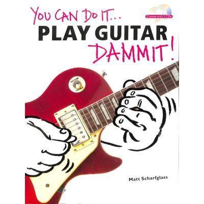 You can do it play guitar dammit
