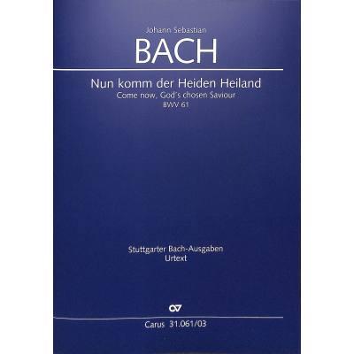 KANTATE 61 NUN KOMM DER HEIDEN HEILAND BWV 61
