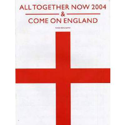 ALL TOGETHER NOW 2004 + COME ON ENGLAND