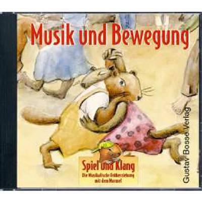 MUSIK + BEWEGUNG - MUSIKALISCHE FRUEHERZIEHUNG