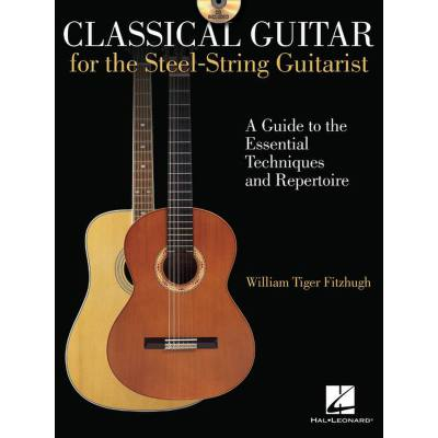 CLASSICAL GUITAR FOR THE STEEL STRING GUITARIST