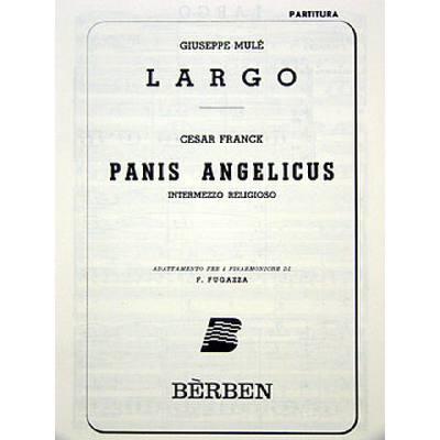 PANIS ANGELICUS + LARGO