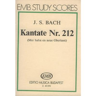 KANTATE 212 MER HAHN EN NEUE OBERKEET BWV 212 (BAUERNKANTATE)