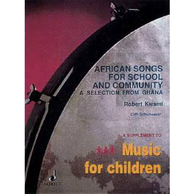 AFRICAN SONGS FOR SCHOOL AND COMUNITY