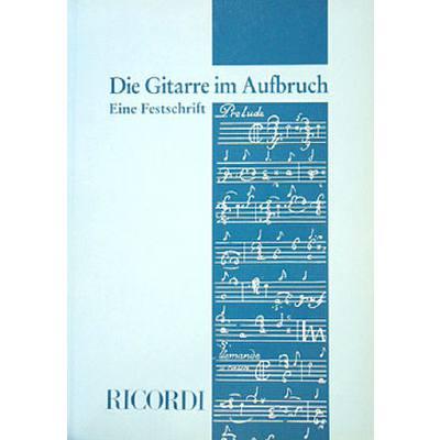 Gitarre Im Aufbruch - Festschrift Fuer Heinz Te...