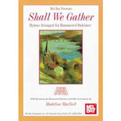 SHALL WE GATHER - HYMNUS ARRANGED FOR MOUNTAIN DULCIMER