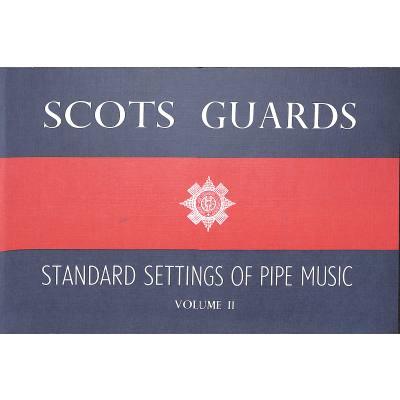 SCOT GUARDS 2 STANDARD SETTINGS OF PIPE MUSIC
