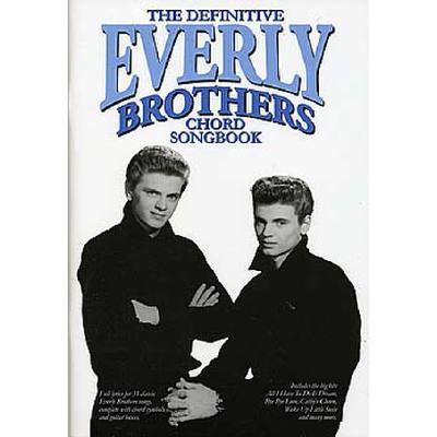 THE DEFINITIVE EVERLY BROTHERS CHORD BOOK