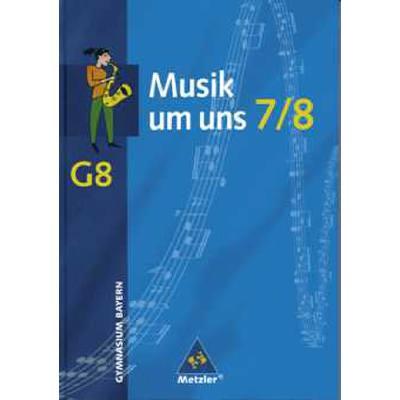 MUSIK UM UNS 7/8 - AUSGABE G 8 BAYERN