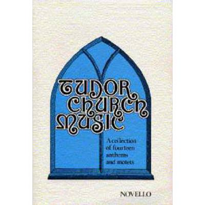 TUDOR CHURCH MUSIC - A COLLECTION OF 14 ANTHEMS + MOTETS