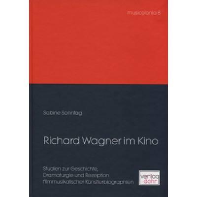 Richard Wagner im Kino - Studien zur Geschichte...