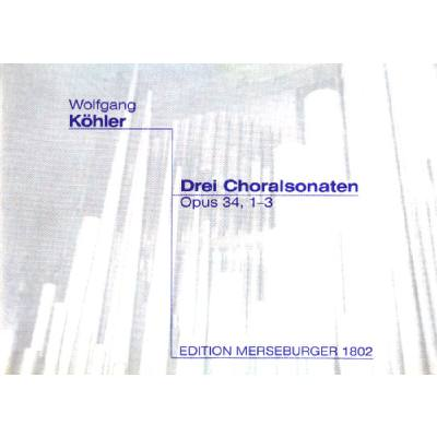 3 Choralsonaten Op 34/1-3