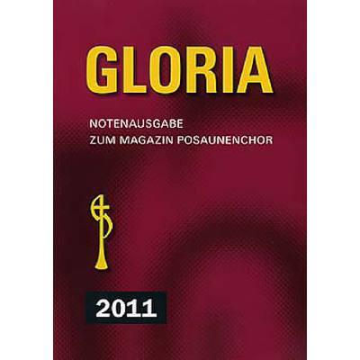 Gloria 2011 - Notenausgabe zum Magazin Posaunenchor