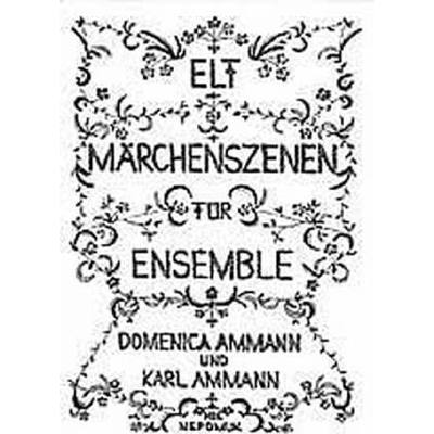 11 MAERCHENSZENEN FUER ENSEMBLE