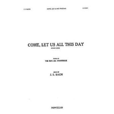 come-let-us-all-this-day
