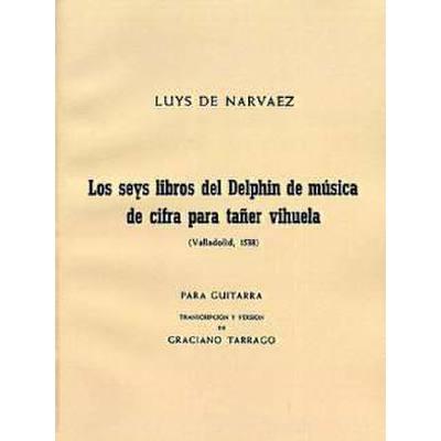 LOS SEIS LIBROS DEL DELPHIN MUSICA DE CIFRA PARA TANER VIHUELA