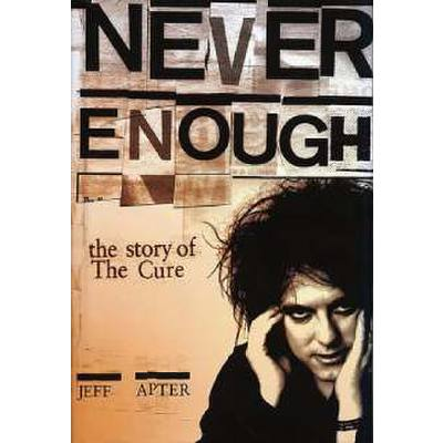 never-enough-the-story-of-the-cure