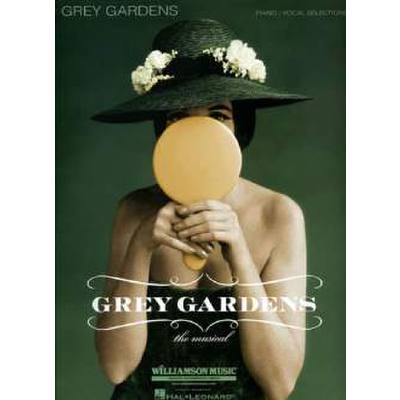 GREY GARDENS - THE MUSICAL