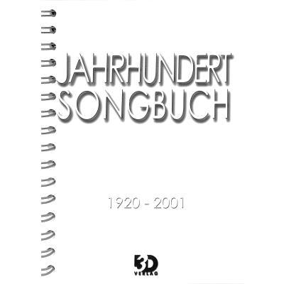 JAHRHUNDERT SONGBUCH 1920-2001