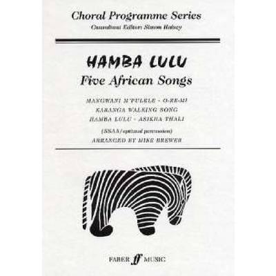 HAMBA LULU - 5 AFRICAN SONGS