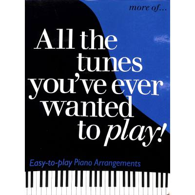 ALL THE TUNES YOU´VE EVER WANTED TO PLAY - MORE OF