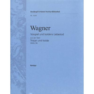 Vorspiel und Isolden's Liebestod (aus Tristan + Isolde)