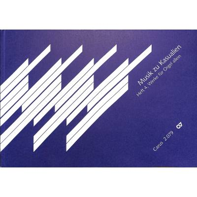 Musik zu Kasualien 4 - Werke für Orgel allein