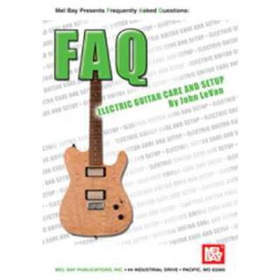 FAQ - ELECTRIC GUITAR CARE AND SETUP
