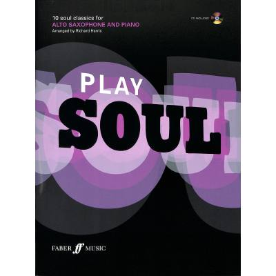 Faber Music Play Soul - 10 Classics For Alto Saxophone And Piano + Cd jetztbilligerkaufen
