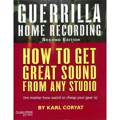 guerrilla-home-recording-how-to-get-great-sound-from-any-studio