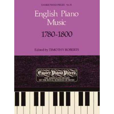 ENGLISH PIANO MUSIC 1780-1800