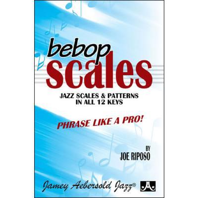 BEBOP SCALES - JAZZ SCALES & PATTERNS IN ALL 12 KEYS