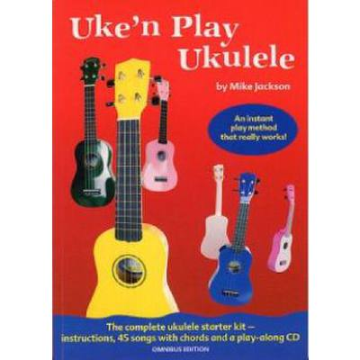 UKE'N PLAY UKULELE - AN INSTANT PLAY METHOD