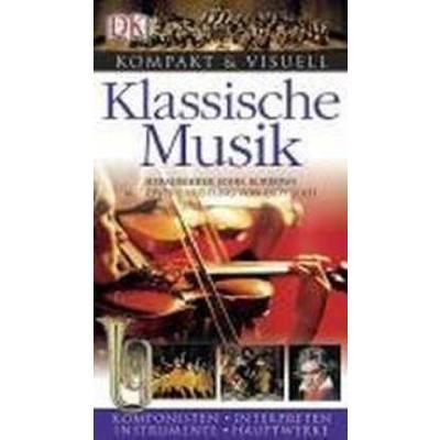Klassische Musik - kompakt + visuell