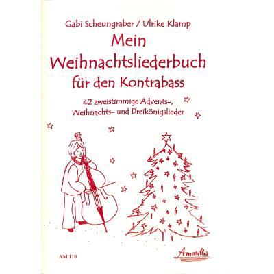 Mein Weihnachtsliederbuch Fuer Den Kontrabass