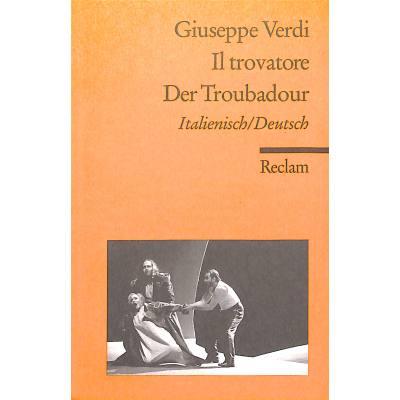 Il trovatore / Der Troubadour