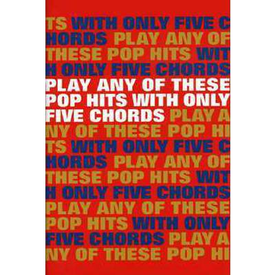 Play any of these Pop hits with only 5 chords