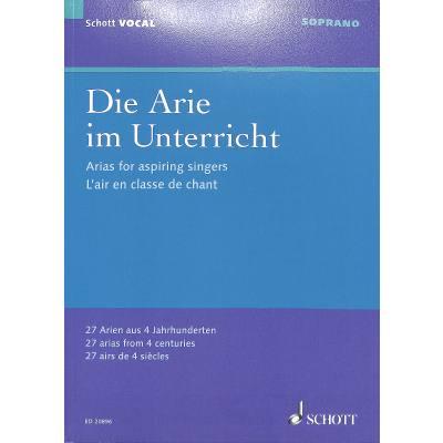 Die Arie im Unterricht | 27 Arien aus 4 Jahrhunderten