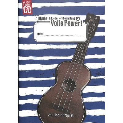 Das Ukulele Liederlernbuch 2 | Volle Power