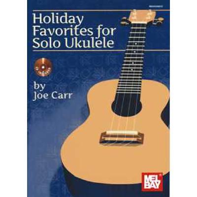 Holiday favorites for solo ukulele