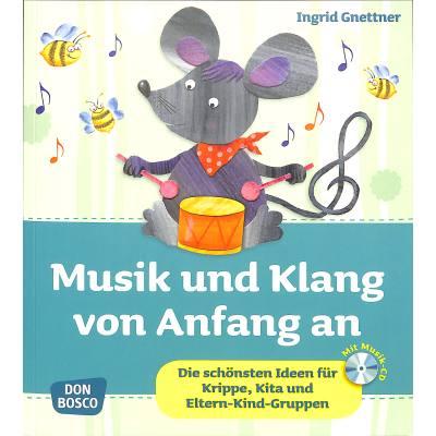 Musik und Klang von Anfang an