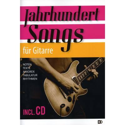 Jahrhundert Songs für Gitarre