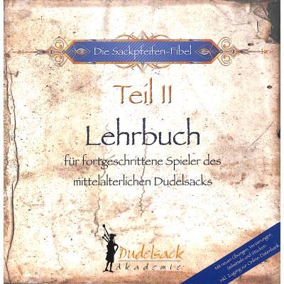 die-sackpfeifen-fibel-2-lehrbuch-fuer-fortgeschrittene-spieler-des-mittelalterlichen-dudelsacks