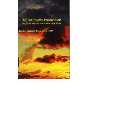Der entfesselte Prometheus - Der antike Mythos ...