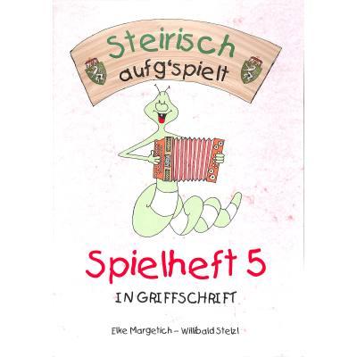 spielheft-5-in-griffschrift-steirisch-aufg-spuit