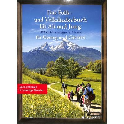 Das Folk und Volksliederbuch fuer Alt und Jung